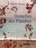 Thierry Noiret - Dentelles des Flandres.