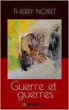 Thierry Noiret - Guerre et guerres.