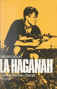 Thierry Nolin et Dominique Venner - La Haganah - L'armée secrète d'Israël.