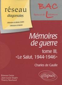 Charles de Gaulle, Mémoires de guerre - Tome 3, Le Salut, 1944-1946.pdf