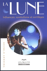 Thierry O'Brien - La lune - Influences, symbolisme et sotilèges.