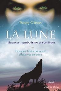 Thierry O'Brien - La Lune - Influences, symbolisme et sortilèges.