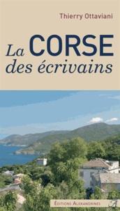 Thierry Ottaviani - La Corse des écrivains.