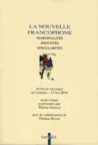 Thierry Ozwald et Thomas Bauer - La Nouvelle francophone - Marginalités, identités, singularités.