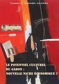 Thierry-p Nzamba-nzamba - Le potentiel culturel du Gabon: nouvelle niche économique?.