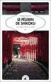 Thierry Pacquier - Le Pèlerin de shikoku - Un chemin d'éveil au Japon.
