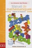 Thierry Paillard et Philippe Gady - Manuel de mathématiques CE1 - Cahier d'exercices A.
