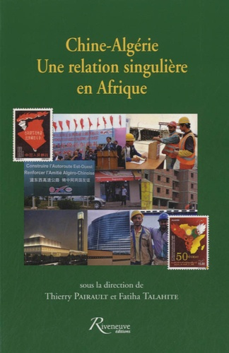Thierry Pairault et Fatiha Talahite - Chine-Algérie, une relation singulière en Afrique.