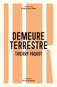 Thierry Paquot - Demeure Terrestre - Enquête vagabonde sur l´habiter.
