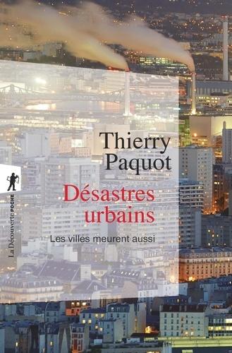 Désastres urbains. Les villes meurent aussi