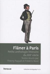 Thierry Paquot et Frédéric Rossi - Flâner à Paris - Petite anthologie littéraire du XIXe siècle.