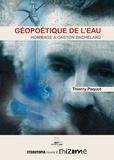 Thierry Paquot - Géopoétique de l'eau - Hommage à Gaston Bachelard.