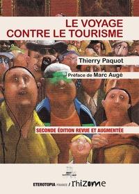 Thierry Paquot - Le voyage contre le tourisme.