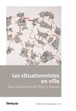 Thierry Paquot - Les situationnistes en ville.