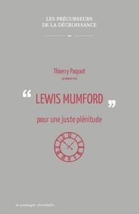Thierry Paquot - Lewis Mumford pour une juste plénitude.