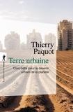 Thierry Paquot - Terre urbaine - Cinq défis pour le devenir urbain de la planète.