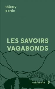 Thierry Pardo - Les savoirs vagabonds - Une géopoétique de l'éducation.