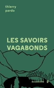 Ebook téléchargement complet gratuit Les savoirs vagabonds  - Une géopoétique de l'éducation RTF par Thierry Pardo, Lucie Sauvé 9782897195175