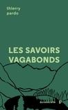 Thierry Pardo et Lucie Sauvé - Les savoirs vagabonds - Une géopoétique de l'éducation.