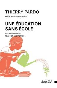 Une éducation sans école - Thierry Pardo |