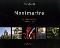 Thierry Parhad - Montmartre, le village lumière.