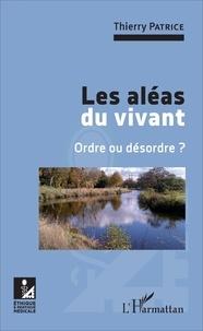 Les aléas du vivant - Ordre ou désordre ?.pdf