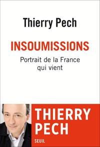 Thierry Pech - Insoumissions - Portrait de la France qui vient.