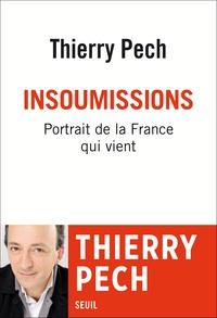 Thierry Pech - Insoumissions. Portrait de la France qui vient.