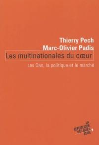 Thierry Pech et Marc-Olivier Padis - Les multinationales du coeur - Les ONG, la politique et le marché.
