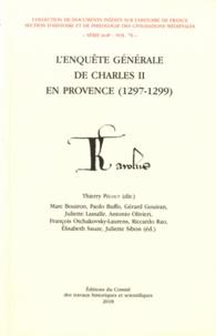 Thierry Pécout - L'enquête générale de Charles II de Provence : 1297-1299.