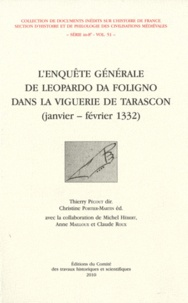 Thierry Pécout et Christine Portier-Martin - L'enquête générale de Léopardo da Foligno dans la viguerie de Tarascon (janvier-février 1332).