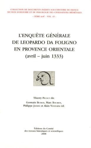 Thierry Pécout et Germain Butaud - L'enquête générale de Leopardo da Foligno en Provence orientale (avril-juin 1333).