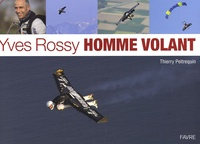 Thierry Peitrequin - Yves Rossy Homme volant.