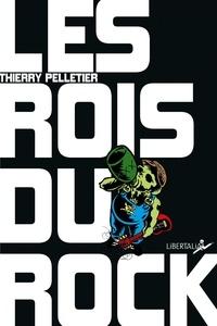 Thierry Pelletier - Les rois du rock.