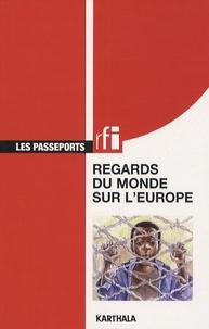Thierry Perret - Regards du monde sur l'Europe - Pour un dialogue solidaire et responsable avec le Sud.