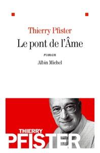Thierry Pfister - Le pont de l'Ame.