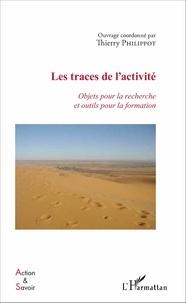 Thierry Philippot - Les traces de l'activité - Objets pour la recherche et outils pour la formation.