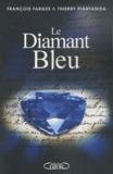 Thierry Piantanida et François Farges - Le diamant bleu.