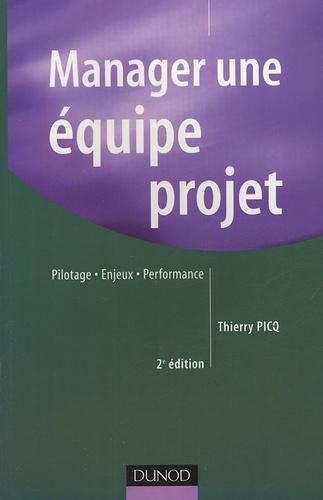 Thierry Picq - Manager une équipe projet - Pilotage, enjeux, performance.