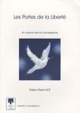Thierry-Pierre Liot - Les Portes de la Liberté - Un chemin vers la connaissance.