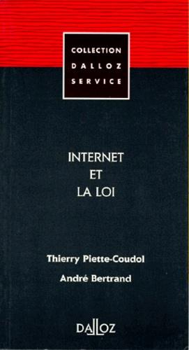 Thierry Piette-Coudol et André Bertrand - Internet et la loi.