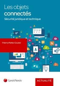Thierry Piette-Coudol - Les objets connectés - Sécurité juridique et technique.