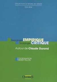 Thierry Pillon - Sociologie empirique, sociologie critique - Autour de Claude Durand.
