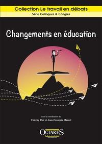 Thierry Piot et Jean-François Marcel - Changements en éducation - Intentions politiques et travail enseignant.