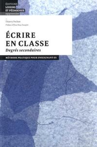 Thierry Pochon - Ecrire en classe Degrés secondaires - Méthode pratique pour enseignant·e·s.