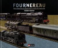 Thierry Pointet - Fournereau - Trois générations de passion pour le modélisme ferroviaire.