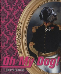 Thierry Poncelet - Oh my Dog !.