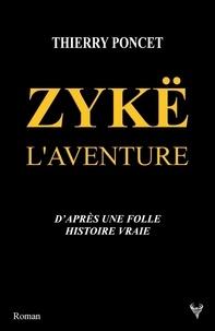 Thierry Poncet - Zykë - L'aventure.