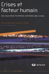 Thierry Portal - Crises et facteur humain - Les nouvelles frontières mentales des crises.