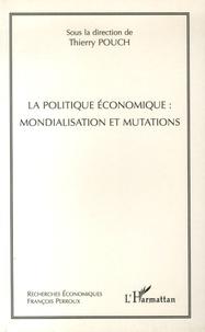 Thierry Pouch - La politique économique : mondialisation et mutations.